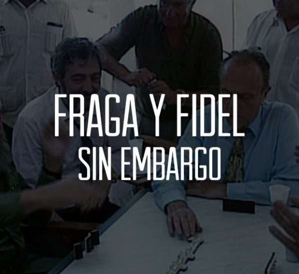 FRAGA AND FIDEL. AFTER ALL