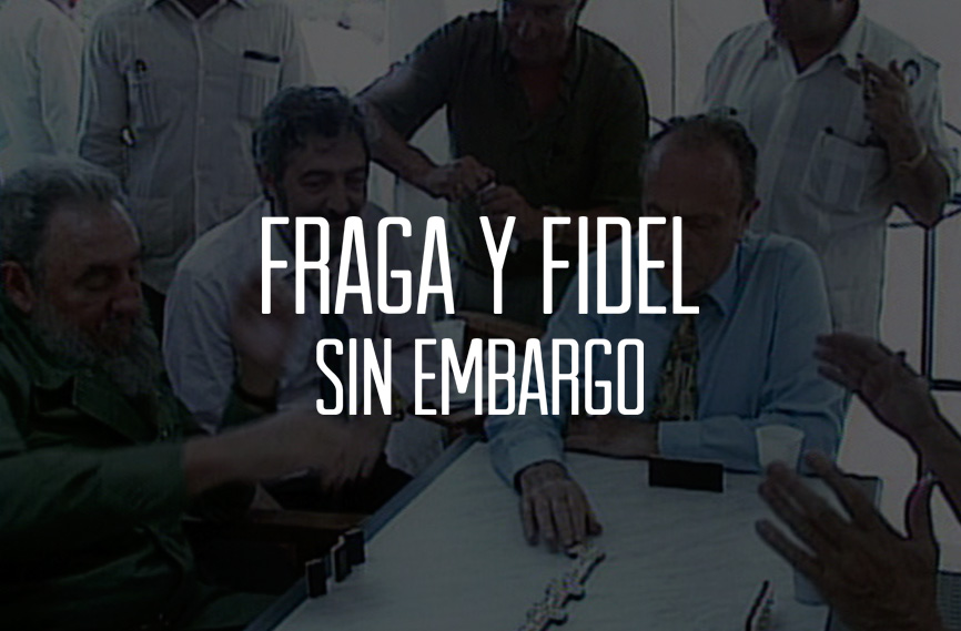 FRAGA AND FIDEL, AFTER ALL